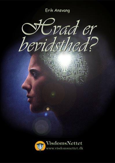 Hvad-er-bevidsthed-Bevidsthed-esoterisk-belyst-Erik-Ansvang